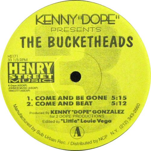 """Kenny """"Dope"""" Presents Bucketheads, The - Come And Be Gone / These Sounds Fall Into My Mind / ブレイクビーツ・ハウス・トラック、Side-Bは""""The Bomb!""""のリミックスを2ヴァージョン収録。"""