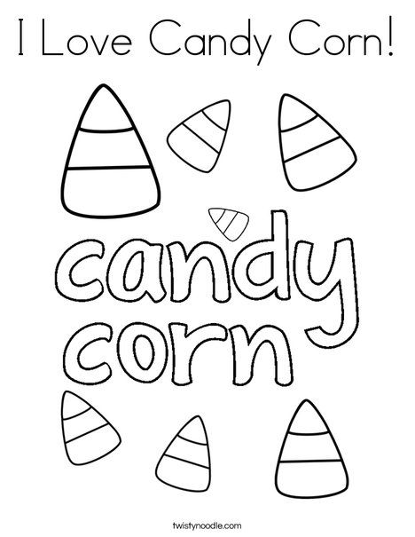 I Love Candy Corn Coloring Page Twisty Noodle Candy Coloring Pages Candy Corn Pictures Of Candy Corn