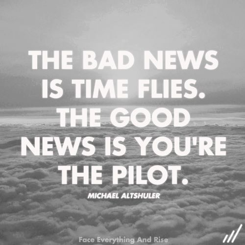 Time Flies But You Are The Pilot Words Words Quotes Inspirational Quotes