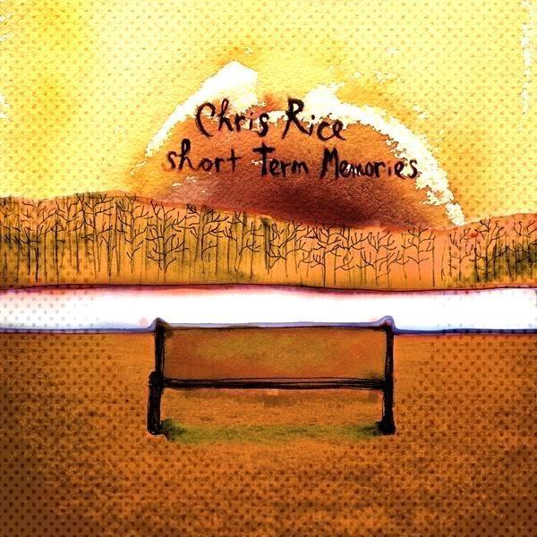 âŽShort Term Memories by Chris RiceâŽShort Term Memories by Chris RiceâŽShort Term Memories by Chris Rice