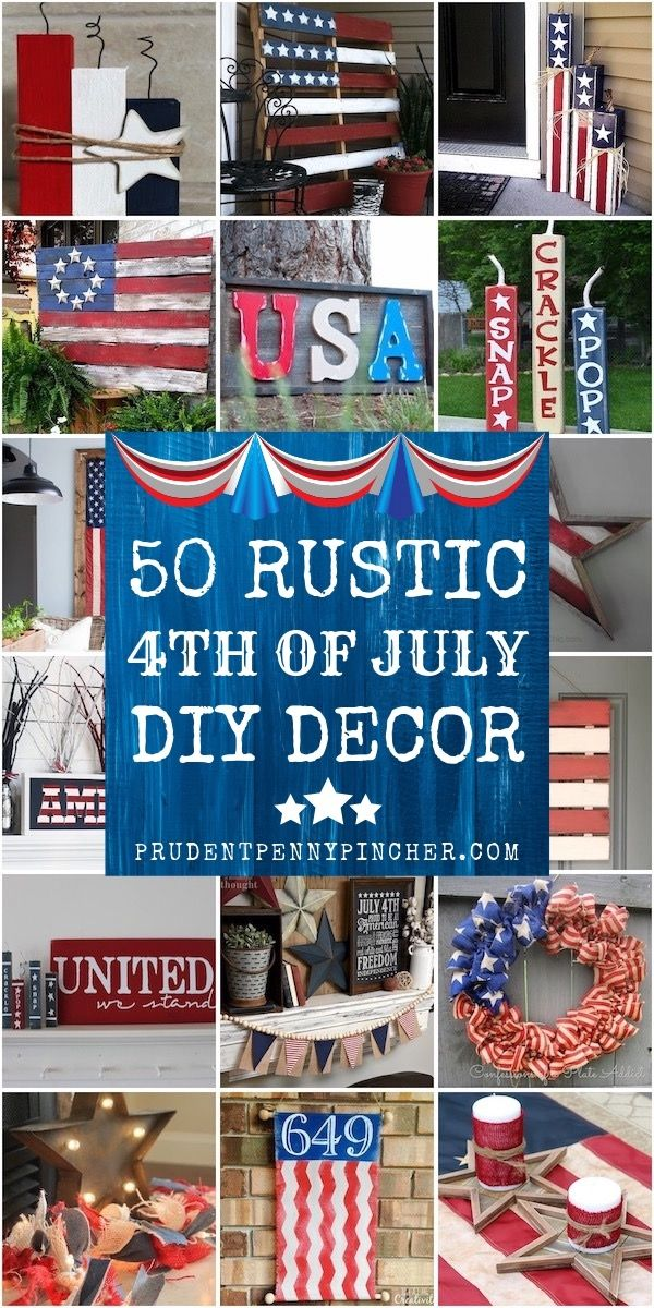 50 DIY Rustic 4th of July Decorations