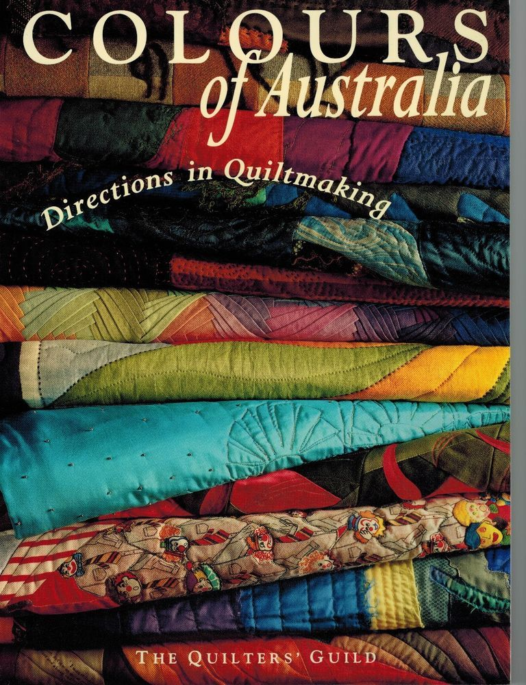 Colours of Australia - Directions in Quiltmaking the Quilters ... : quilting books australia - Adamdwight.com