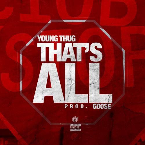 Young Thug – Thats All