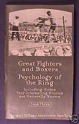 Book published in 1920 by Marshall Stillman | Book # 3 Stories of fighters and boxers and the psychology of the ring. Contains 96 pages of information and pictures of early fighters and boxers.|