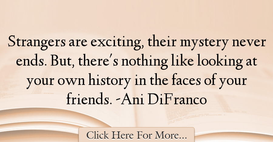 Ani DiFranco Quotes About History - 34134