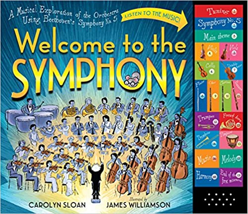 Amazon Com Welcome To The Symphony A Musical Exploration Of The Orchestra Using Beethoven S Symphony No 5 9780761176473 Sloa Orchestra Symphony Beethoven