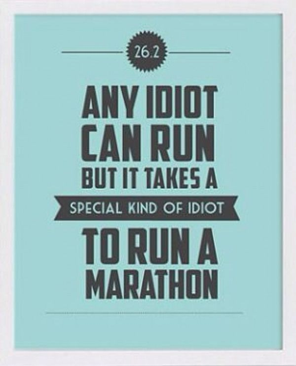 I Think This All The Time!! #marathon Running (Any Idiot