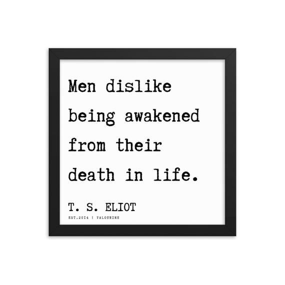 71 | T. S. Eliot Quotes |201122 Framed Print Poster Poem Poet Poetry Literature Writing Writer Liter