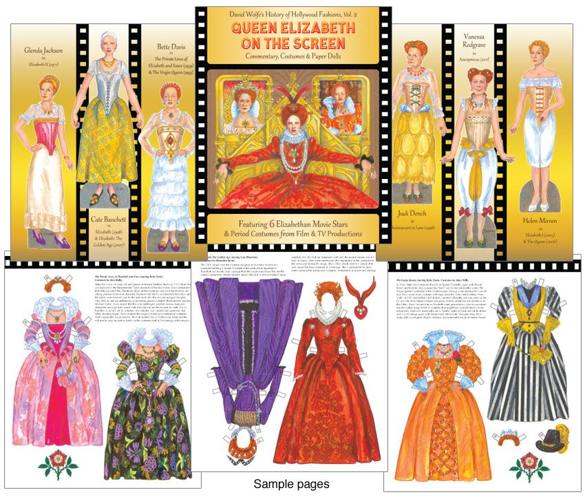 Artist David Wolfe: Queen Elizabeth on the Screen Paper Dolls Queen Elizabeth I was one of history's most fascinating, powerful and brilliant characters. England enjoyed a golden age during her long and turbulent reign. Her life has inspired many screen treatments, movies and television, and this book showcases the queen as portrayed Bette Davis, Cate Blanchett, Vanessa Redgrave, Judi Dench, Helen Mirren and Glenda Jackson.
