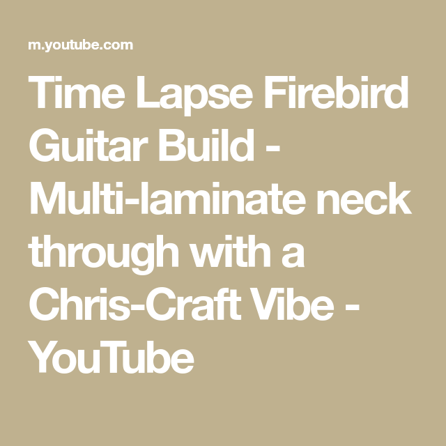 Time Lapse Firebird Guitar Build - Multi-laminate neck through with a Chris-Craft Vibe
