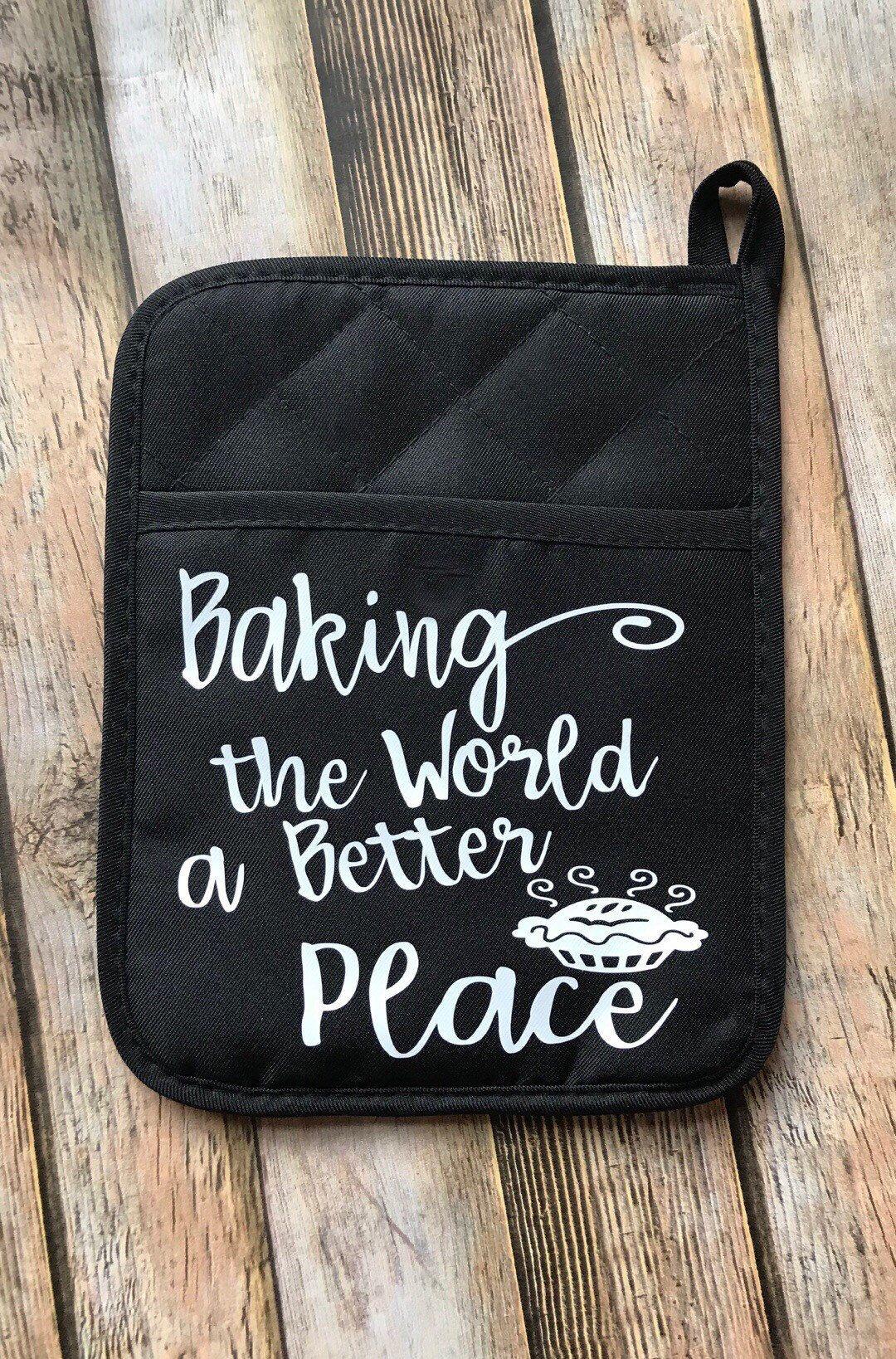 Baking the world a better place pot holder baking gift