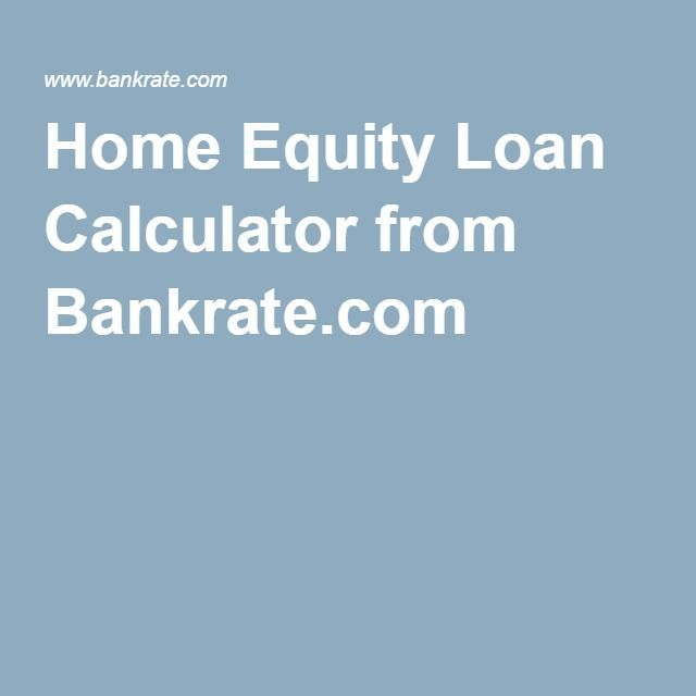 Home Equity Loan Calculator From Bankrate