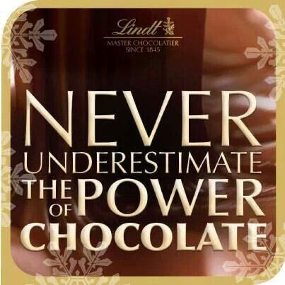 Never Underestimate The Power Of Chocolate Chocolate Quotes Funny Chocolate Quotes Lindt Chocolate Truffles
