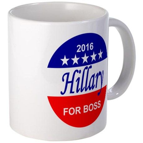 Hillary for Boss Mugs on CafePress.com