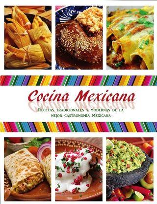 Cocina Mexicana Recetas Tradicionales Y Modernas Pdf