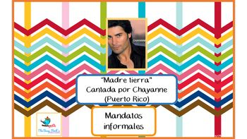 I hope your students enjoy this lesson which reinforces affirmative t commands through the song Madre tierra by Chayanne. There are four affirmative commands in a row, repeated five times throughout the song.Those commands are the words that have been removed, along with some other commands (one is negative) and some other words that students in level 3 and above should know.