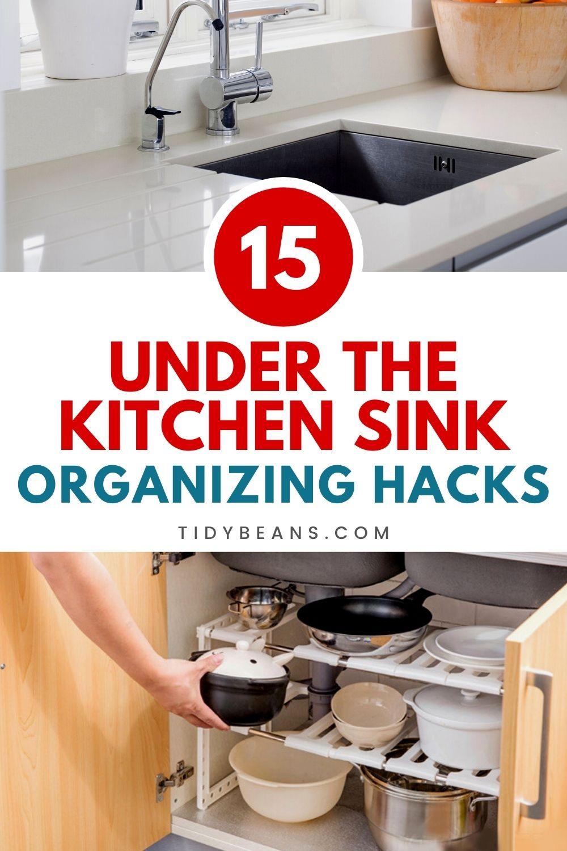 15 Under The Kitchen Sink Organization Hacks You Must Apply Today Kitchen Sink Organization Organization Hacks Sink Organizer