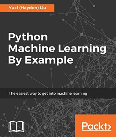 EPUB Python Machine Learning By Example The easiest way to get into machine learning