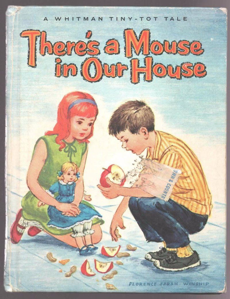 THERE'S A MOUSE IN OUR HOUSE, Whitman Tiny-Tot Tale Book, Copyright 1966, By Ethel Wynn, Illustrated by Florence Sarah Winship