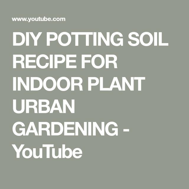 Diy Potting Soil Recipe For Indoor Plant Urban Gardening 400 x 300