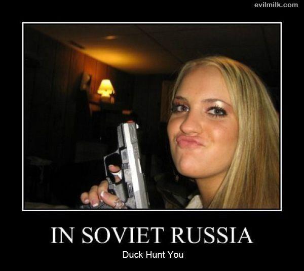 In Soviet Russia Duck Hunt You In Soviet Russia In Soviet