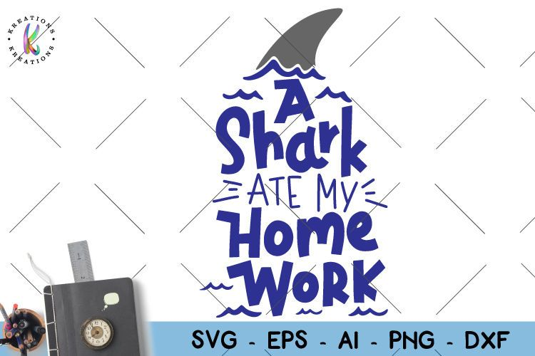 A Shark Ate My Home Work Svg Back To School Svg By Kreationskreations Thehungryjpeg Com Home Ad Work Shark Ate Adver Vinyl