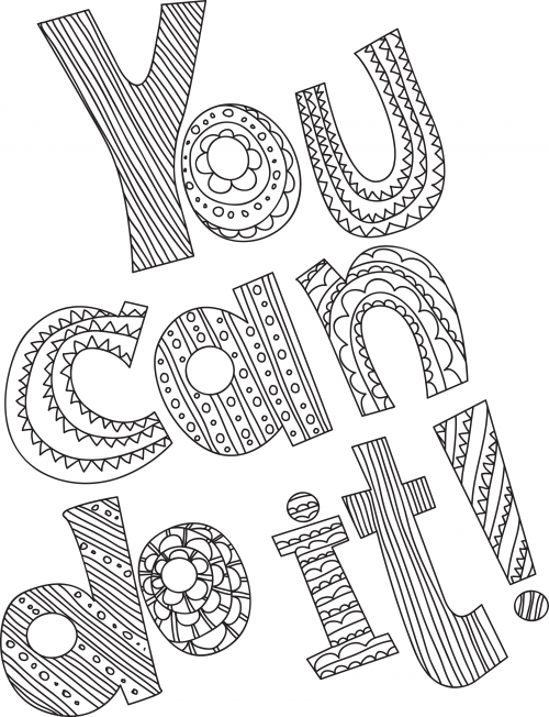 - You Can Do It! - KidsPressMagazine.com Stress Coloring Book, Quote Coloring  Pages, Coloring Pages