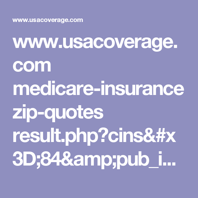 Www Usacoverage Com Medicare Insurance Zip Quotes Result Php Cins