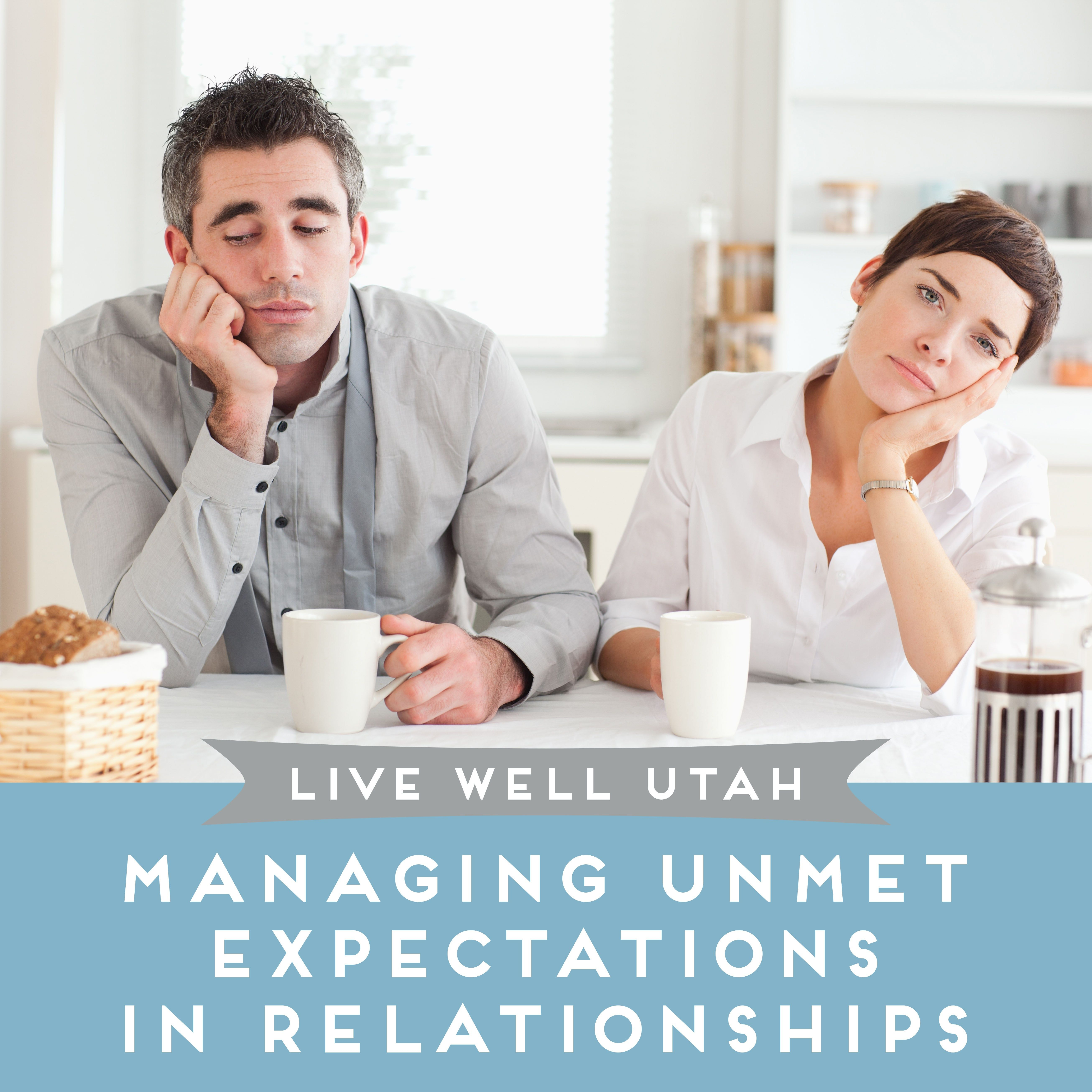 Managing Unmet Expectations In Relationships