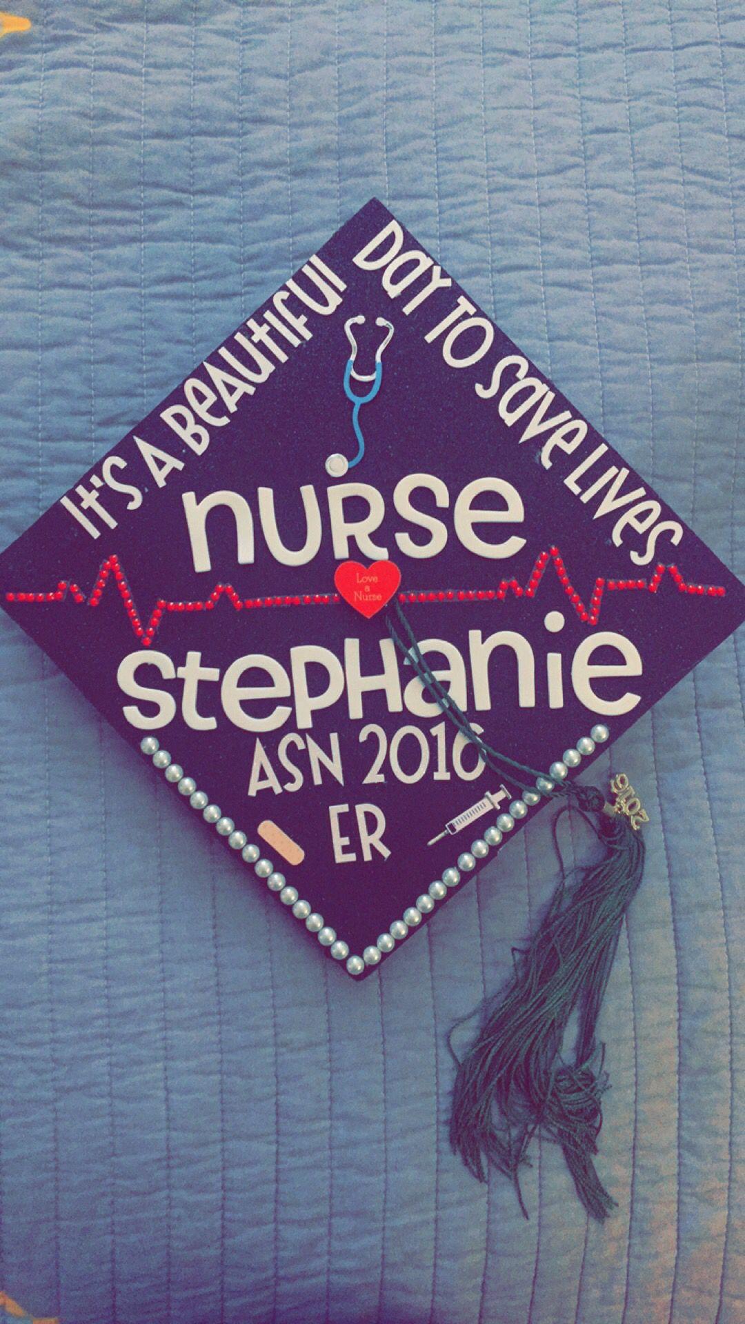 Nursing school graduation cap! It's a beautiful day to ...