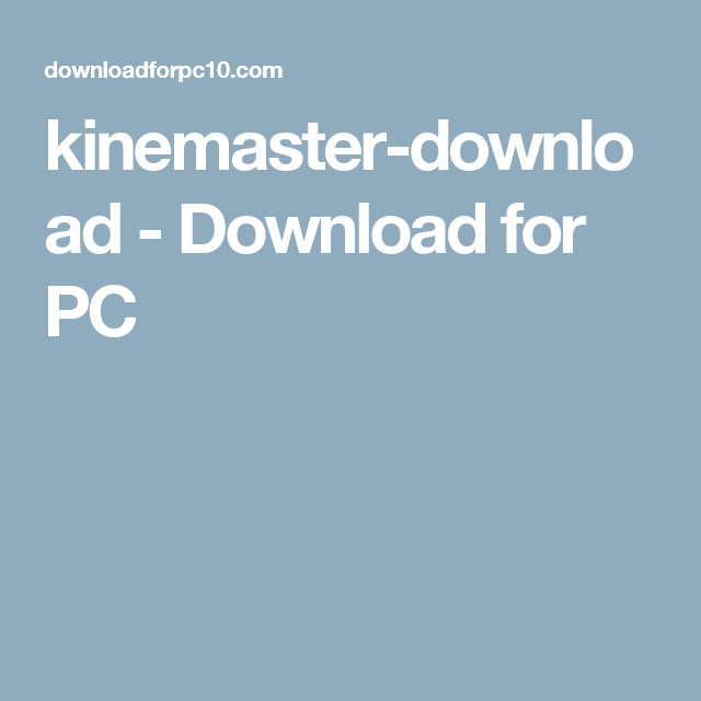 kinemaster for pc software download
