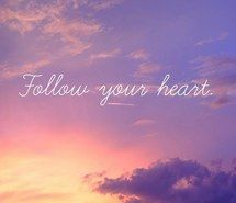 Quote follow your heart google zoeken quotes pinterest quote follow your heart google zoeken thecheapjerseys Image collections