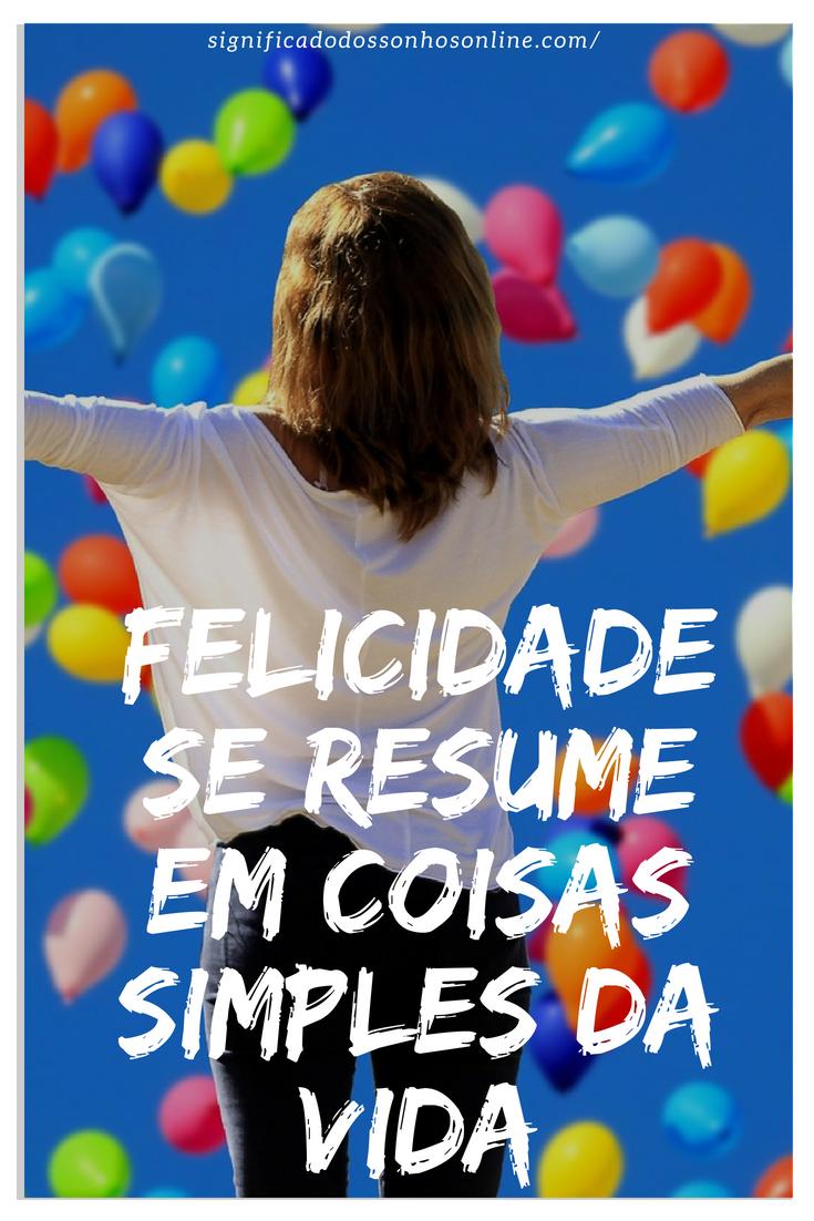 Felicidade Se Resume Em Coisas Simples Da Vida Apenas Viva Apenas