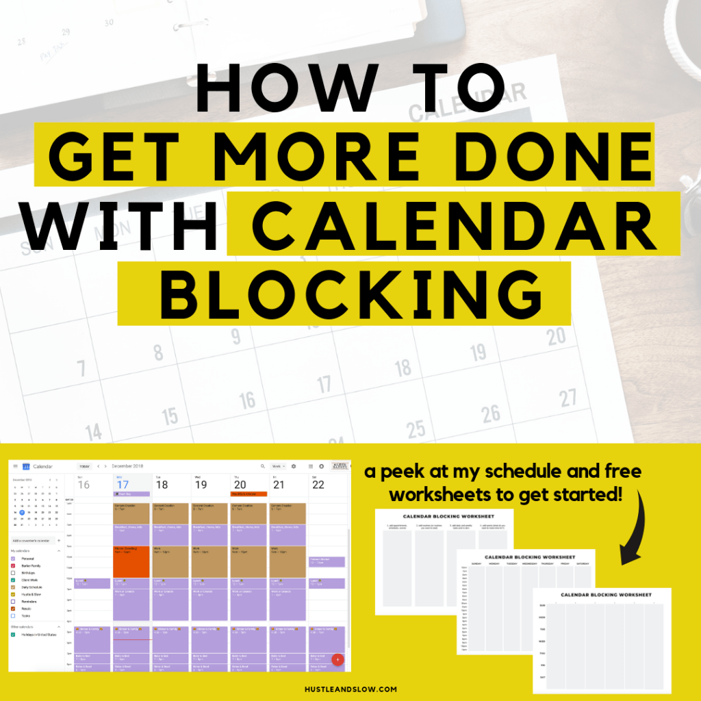 How To Get More Done With Calendar Blocking With Images