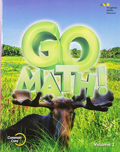 Go Math Student Edition Volume 2 Grade 3 2015 New Go Math Student Edition Volume 2 Grade 3 By Houghton Mifflin Har Go Math Go Math 2nd Grade Math Books