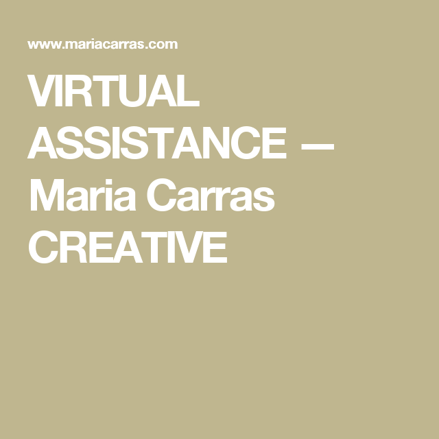 VIRTUAL ASSISTANCE — Maria Carras CREATIVE