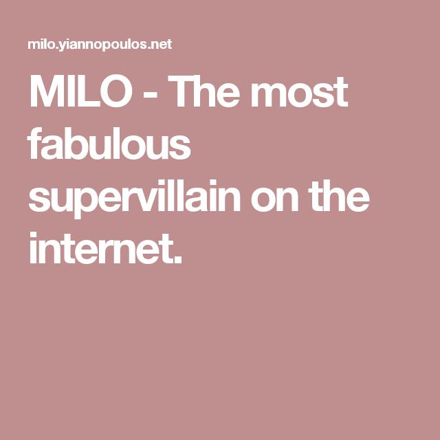 MILO - The most fabulous supervillain on the internet.