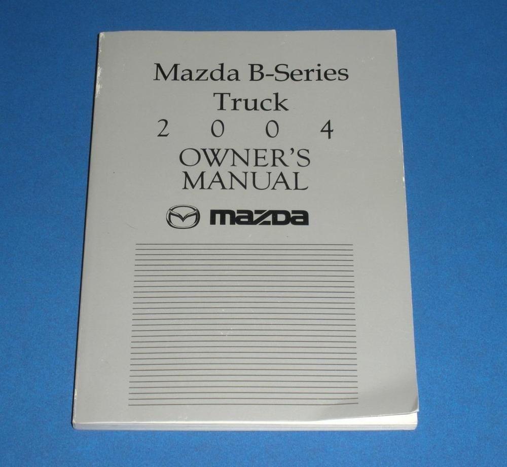 2004 mazda b series truck owners manual book guide owners manuals rh pinterest com 2014 Mazda Pick Up Truck 1999 Mazda B-Series Truck