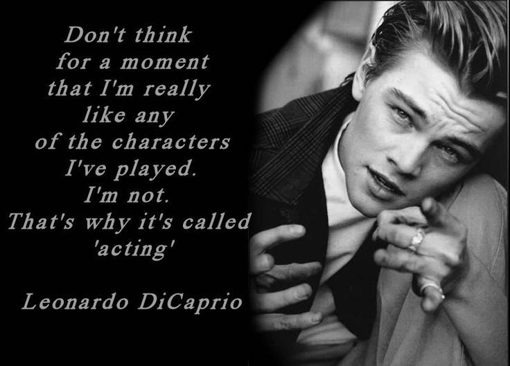 Acting Quotes Magnificent Leonardo DiCaprio Acting Quote Acting Working With Actors