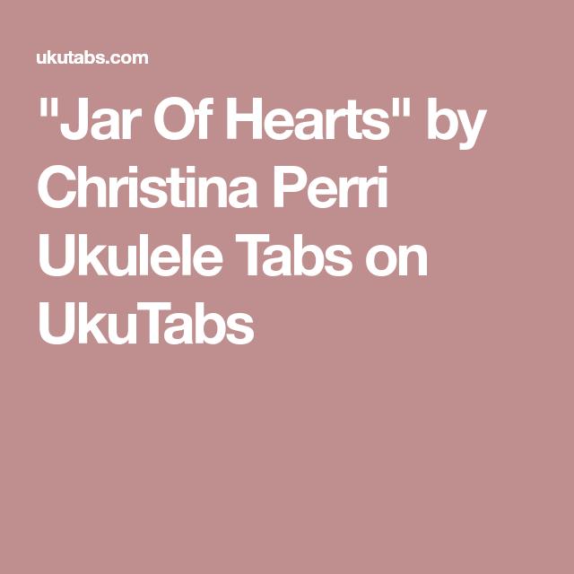 Jar Of Hearts By Christina Perri Ukulele Tabs On Ukutabs Ukulele