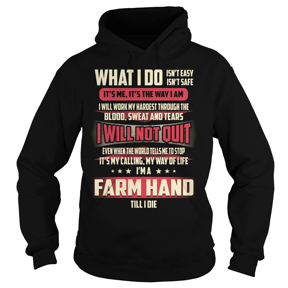 Farm Hand Till I Die What I do T-Shirts, Hoodies. Get It Now ==>…
