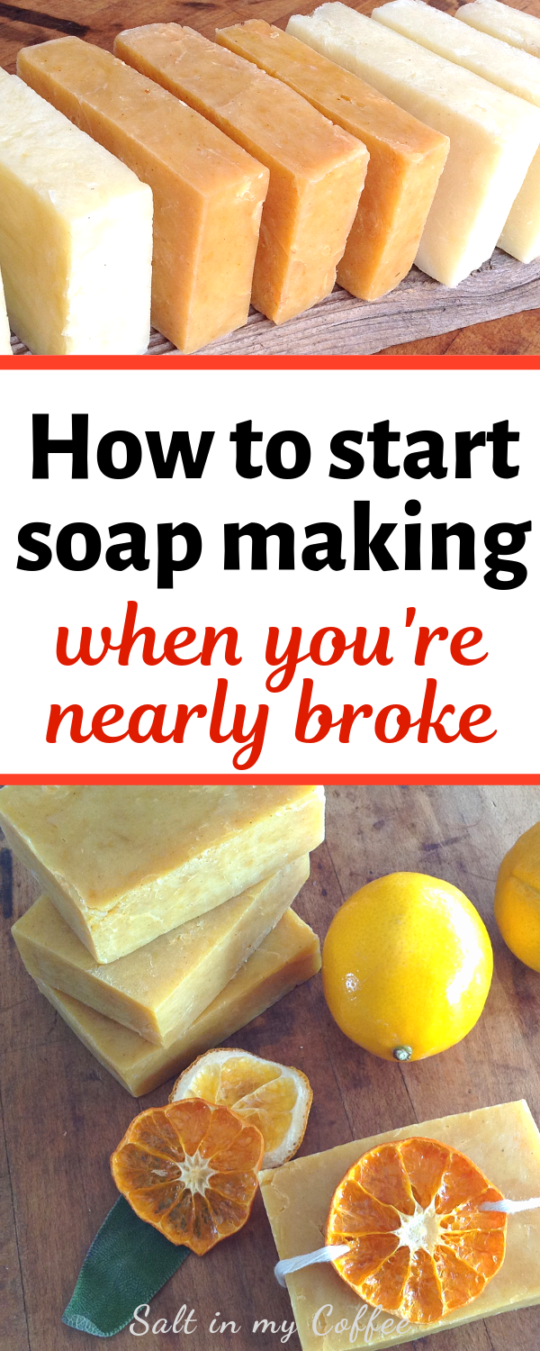 How to start soap making when you're broke