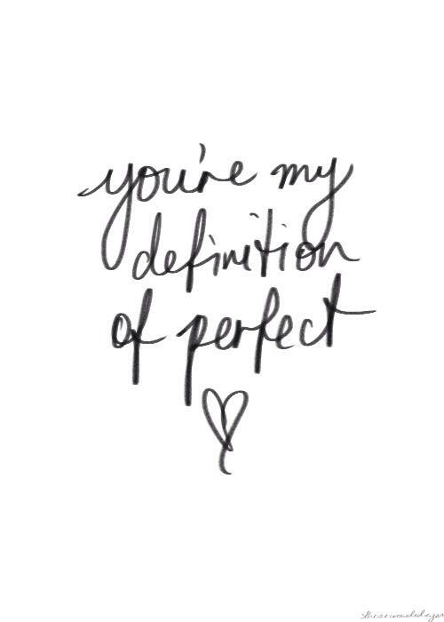 My Kind Of Perfect Citat Om Karlek Romantiska Citat Dotter Citat