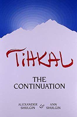 Tihkal: A Continuation: Alexander Shulgin, Ann Shulgin