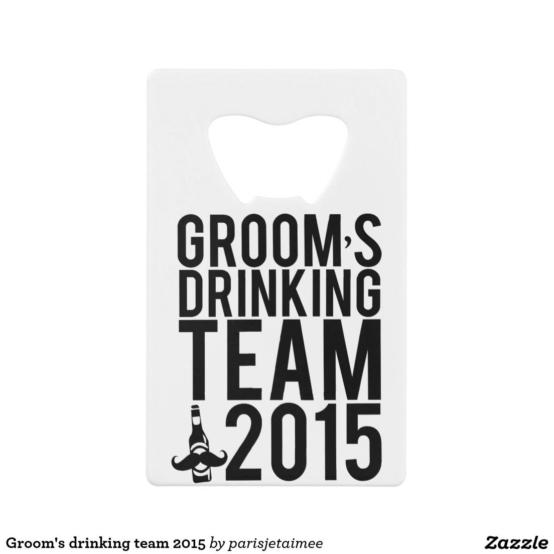 Groom S Drinking Team 2015 Credit Card Bottle Opener Groomsmen