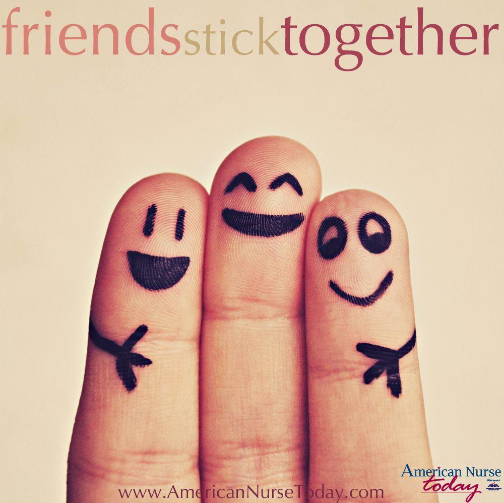 Friends Stick Together Quotes Nursesshine Nursessave Kindness