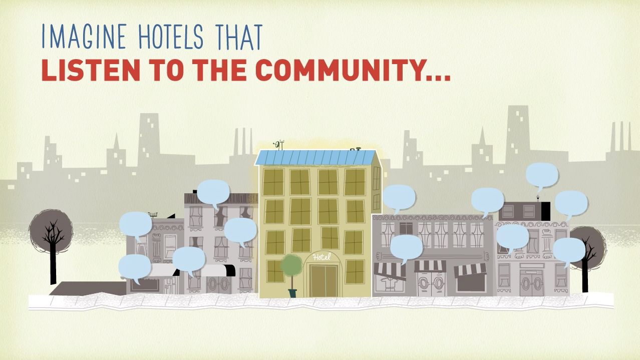 Listening to the community is important because it feeds into the boarder role of hotels in society and creating shared value