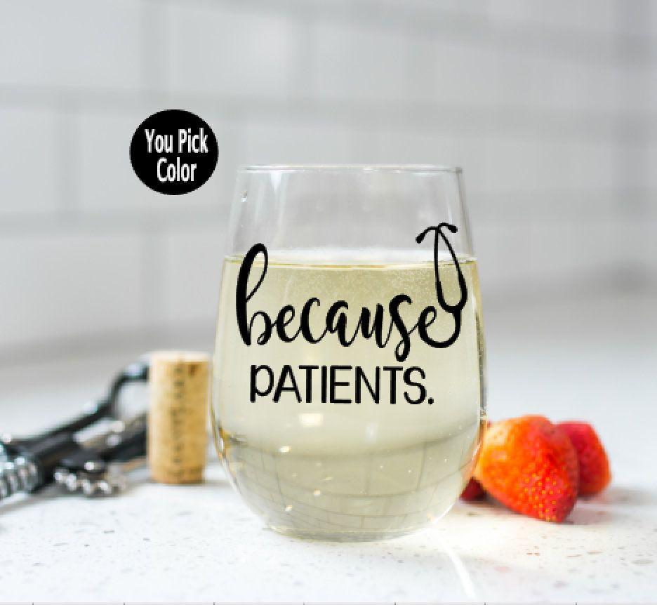 Because patientsnursing studentmedical wine glasses