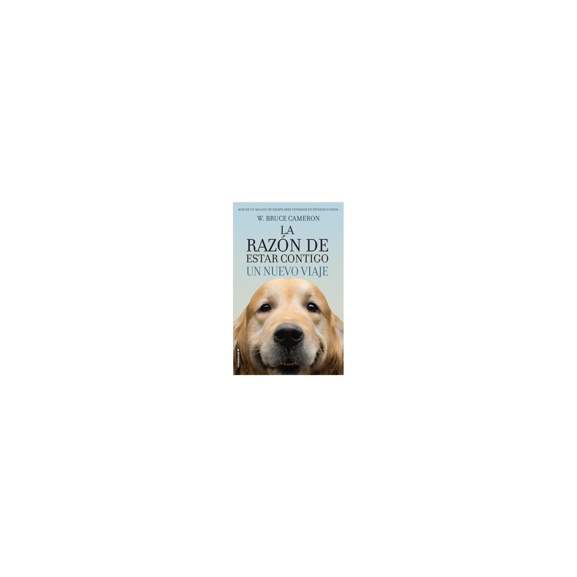La razón de estar contigo / A Dog's Journey : Un nuevo viaje / Another Novel  for Humans (Paperback)