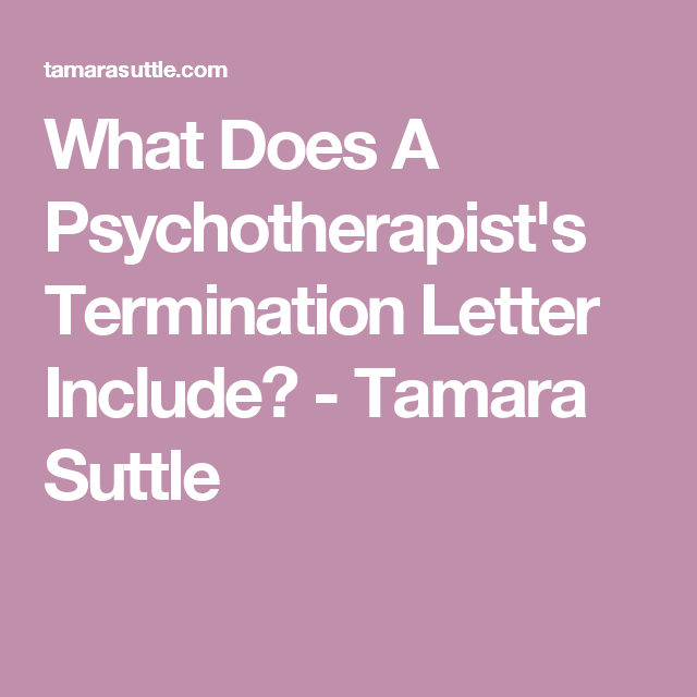 What Does A PsychotherapistS Termination Letter Include  Tamara